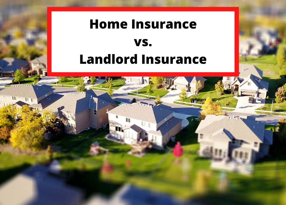 Homeowners Insurance vs. Landlord Insurance: What's the Difference?