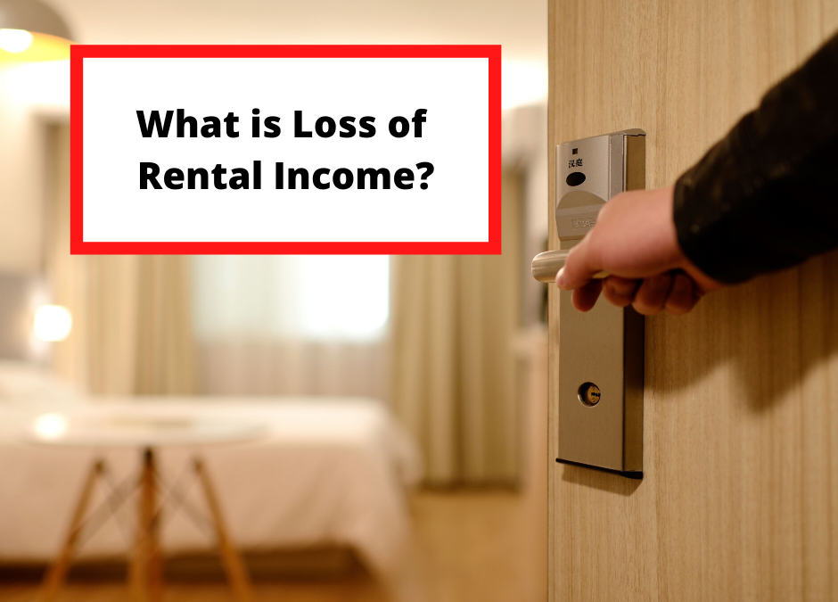 What is Loss of Rent Coverage?